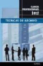 tecnicas de archivo: cursos profesionales-9788498185508