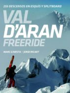 val d aran freeride: 255 descensos en esquís y splitboard-marc ginesta-jordi ricart-9788498293708