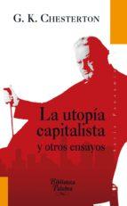 la utopia capitalista y otros ensayos g.k. chesterton 9788498408508