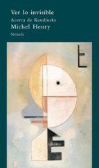 ver lo invisible: acerca de kandinsky-michel henry-9788498411508