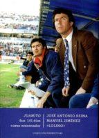 juanito. sus 141 días como entrenador-j. a. reina-9788498524208