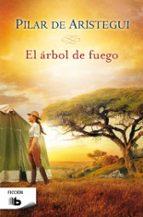el arbol de fuego-pilar de aristegui-9788498729108