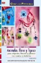 animales, flores y figuras crea con patrones para colgantes, llav eros y pulseras con cuentas y abalorios (crea con patrones) ingrid moras 9788498740608
