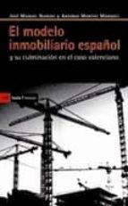 el modelo inmobiliario español y su culminacion en el caso valenc iano-jose manuel naredo-9788498883008