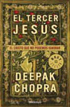 el tercer jesus: el cristo que no podemos ignorar deepak chopra 9788499080208