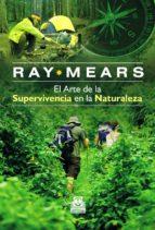 el arte de la supervivencia en la naturaleza-ryan mears-9788499100708