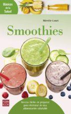 smoothies: recetas faciles de preparar para disfrutar de una alimentacion saludable mireille louet 9788499174808