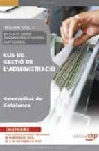 COS DE GESTIO DE L ADMINISTRACIO DE LA GENERALITAT DE CATALUNYA. ESCALA DE GESTIO D ADMINISTRACIO GENERAL. PART GENERAL. TEMARI