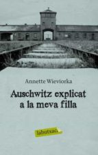 auschwitz explicat a la meva filla annette wieviorka 9788499301808