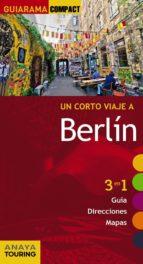 un corto viaje a berlin 2015 (guiarama compact)-gabriel calvo-sabine tzschaschel-9788499356808