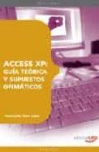 ACCESS XP: GUIA TEORICA Y SUPUESTOS OFIMATICOS