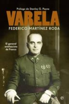 varela: el general antifascista de franco-federico martinez roda-9788499703008