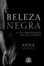 beleza negra - a autobiografia de um cavalo (ebook)-anna sewell-9788582180808