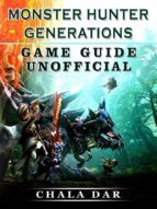 monster hunter generations game guide unofficial (ebook)-9788826400808