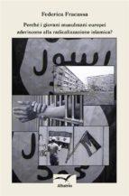 perché i giovani musulmani europei aderiscono alla radicalizzazione islamica? (ebook)-9788856785708
