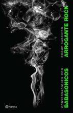 arrogante rock (ebook) roque alberto casciero 9789504961208