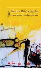 los trenes se van al purgatorio (ebook)-hernan rivera letelier-9789563470208