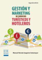 gestión y marketing en servicios turísticos y hoteleros (ebook) manuel hernan izaguirre sotomayor 9789587711608
