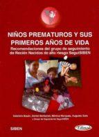 niños prematuros y sus primeros años de vida: recomendaciones del grupo de seguimiento de recien nacidos de alto riesto seguisiben-gabriela bauer-daniel borbonet-9789872731908
