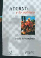 adorno y lo politico silvia schwarzbock 9789875742208