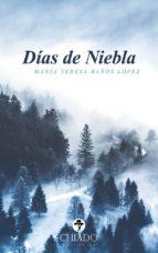 días de niebla (ebook) maria teresa baños lopez 9789895218608