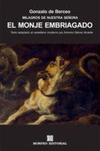 el monje embriagado (texto adaptado al castellano moderno por antonio gálvez alcaide) (ebook)-antonio galvez alcaide-gonzalo de berceo-cdlap00002708
