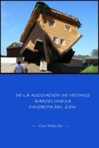 de la asociación de vecinos barcelonesa favorita del zen (ebook) cdlap00009208