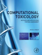 computational toxicology: methods and applications for risk assessment bruce a. fowler 9780123964618