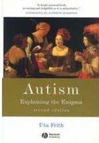 autism: explaining the enigma (2ºrev ed)-uta frith-9780631229018