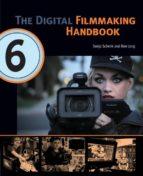 El libro de The digital filmmaking handbook autor SONJA SCHENK EPUB!