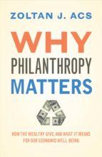 why philanthropy matters (ebook) zoltan j. acs 9781400846818