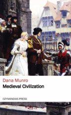 medieval civilization (ebook) dana munro 9781531267018