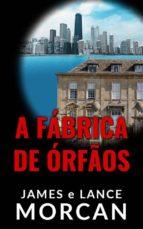 a fábrica de órfãos (ebook)-9781547502318
