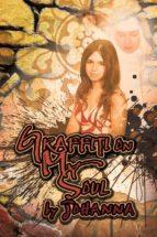 graffiti on my soul (ebook) 9781609766818