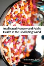 intellectual property and public health in the developing world? (ebook) 9781783742318
