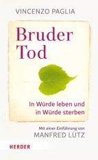 bruder tod - in würde leben und in würde sterben (ebook)-9783451811418
