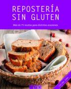 reposteria sin gluten (cocina saludable): mas de 75 recetas para distintas ocasiones 9783625002918