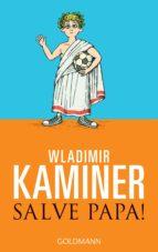 salve papa! (ebook)-wladimir kaminer-9783641098018