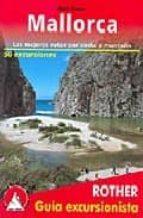 mallorca: las mejores rutas por la costa y la montaña   60 excurs iones (2ª ed.) 9783763347018