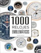 1000 relojes emblematicos-vicent daveau-9783848011018