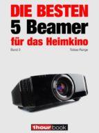 die besten 5 beamer für das heimkino (band 3) (ebook) tobias runge timo wolters 9783944185118