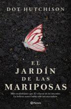 el jardín de las mariposas (ebook) dot hutchison 9786070746918