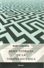 bases teoricas de la terapia sistemica kurt ludewig 9786077727118