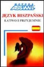 jezyk hispanski: latwo i przyjemnie (ed. bilingüe polaco español) francisco javier anton martinez k. wilska i zdzislaw dominic sonia lachowolska 9788387564018