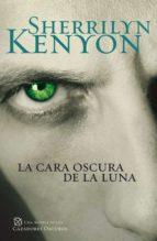 la cara oscura de la luna (cazadores oscuros 10) (ebook)-sherrilyn kenyon-9788401383618