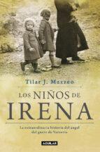 los niños de irena: la extraordinaria historia del angel del gueto de varsovia-tilar mazzeo-9788403501218