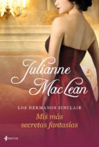 los hermanos sinclair. mis mas secretas fantasias julianne maclean 9788408035718