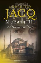 mozart iii. el hermano del fuego christian jacq 9788408071518