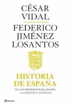 historia de españa i: de los primeros pobladores a los reyes cató licos-cesar vidal-federico jimenez losantos-9788408082118