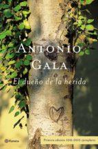 el dueño de la herida (ebook)-antonio gala-9788408096818